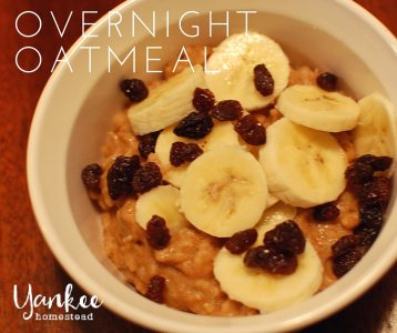 Overnight Oatmeal | Yankee Homestead