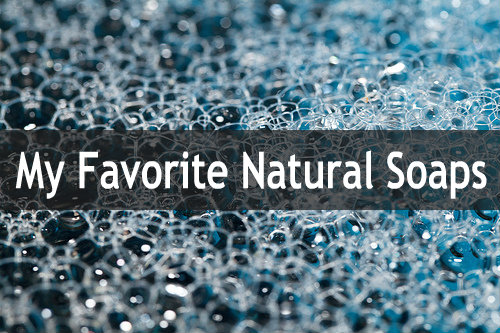 Goodbye To Toxins (Day 3): My Favorite Natural Soaps