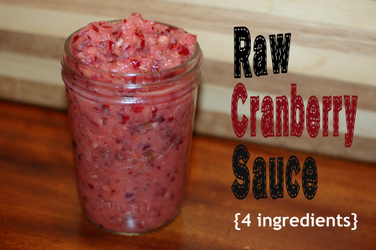 Raw Cranberry Sauce (and more)