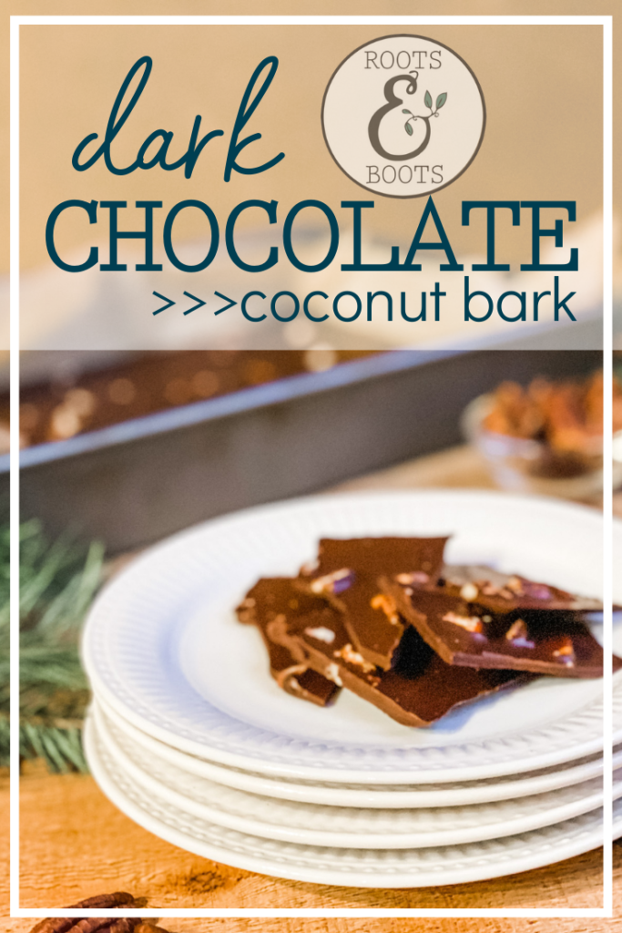 Chocolate Coconut Bark | Roots & Boots