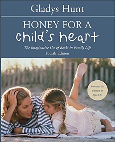 Honey for a Child's Heart: How to Choose the Best Children's Books