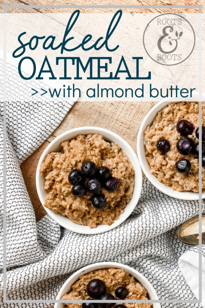 Soaked Oatmeal | Roots & Boots