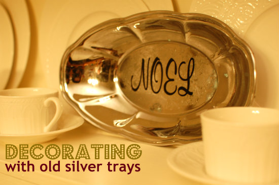 Trash to Treasure: Decorating with Old Silver Trays