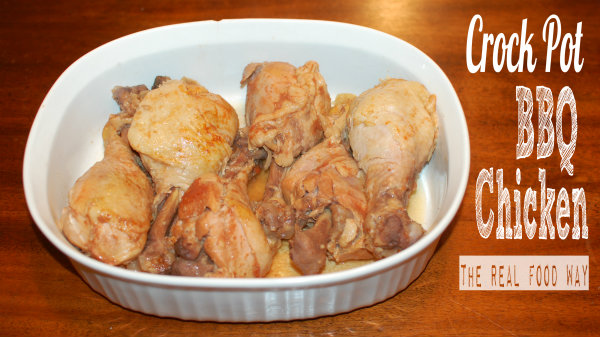 Crock Pot BBQ Chicken, the Real Food Way