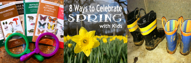 8 Ways to Celebrate Spring with Kids