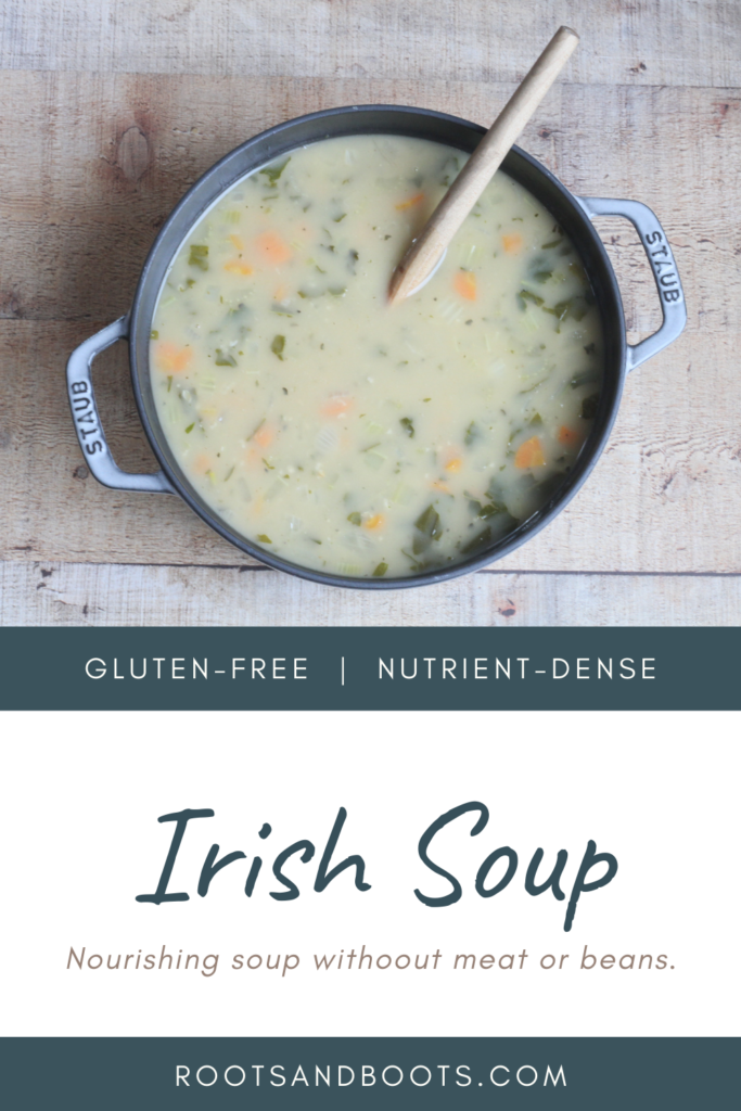 Irish Soup | Roots & Boots