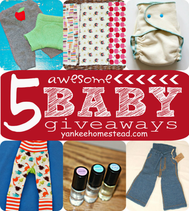 5 Awesome Baby Giveaways | Yankeehomestead.com
