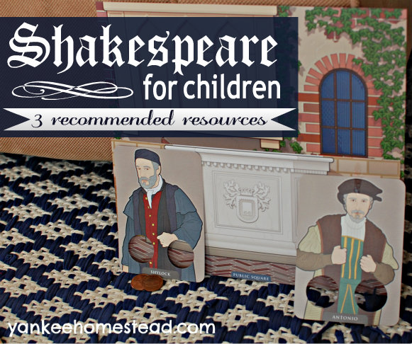 Shakespeare for Children: One Family's Tale and 3 Recommended Resources