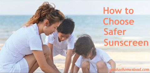 How to Choose Safer Sunscreen | Yankee Homestead
