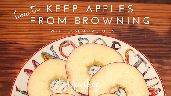 How to Keep Apples from Browning…with essential oils