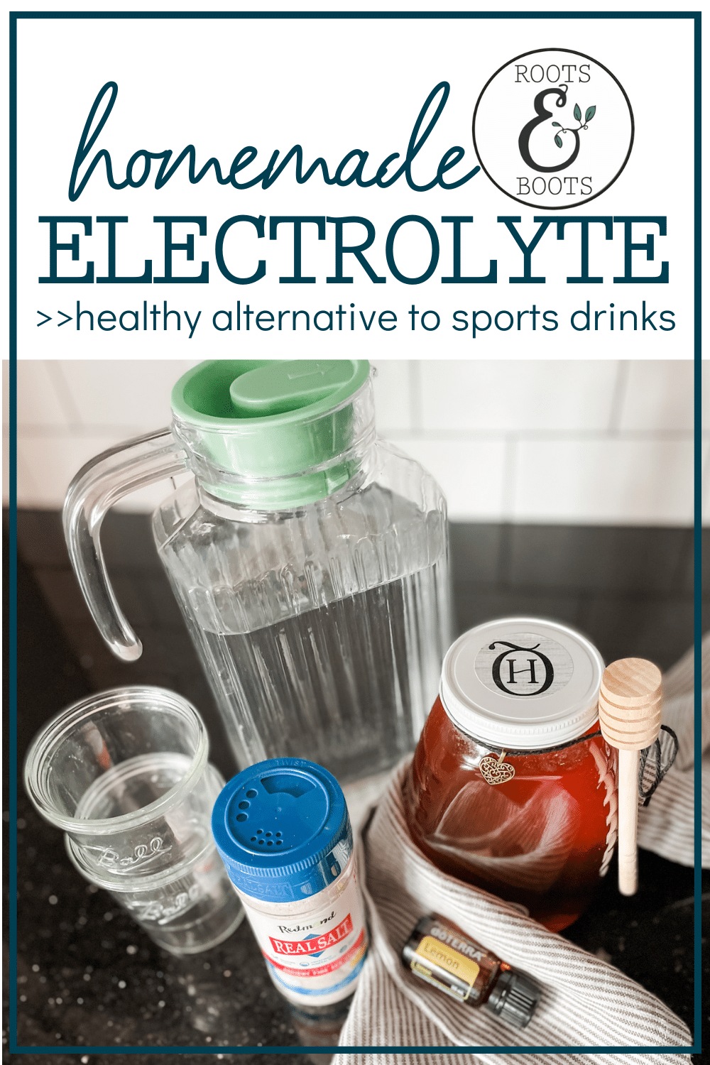 Easy Homemade Electrolyte Drink | Roots & Boots