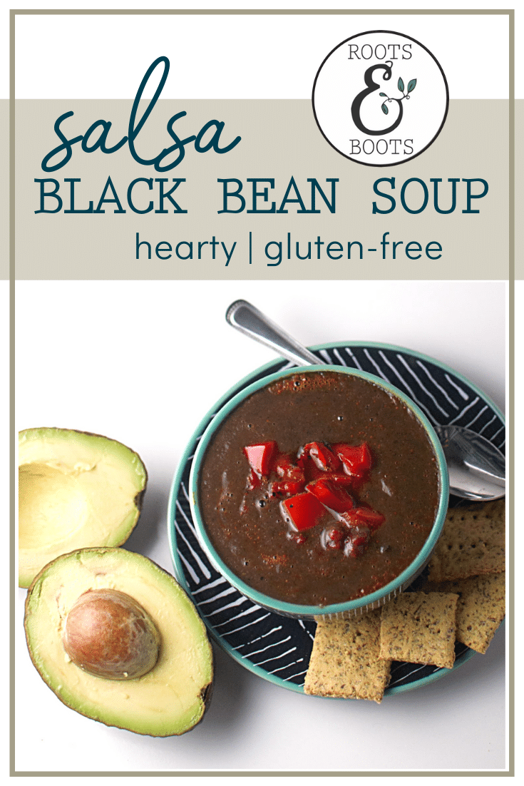 Hearty Black Bean Salsa Soup | Roots & Boots