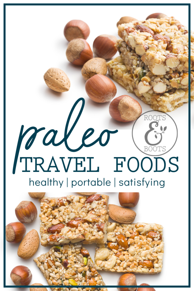 8 Best Paleo Travel Foods | Roots & Boots