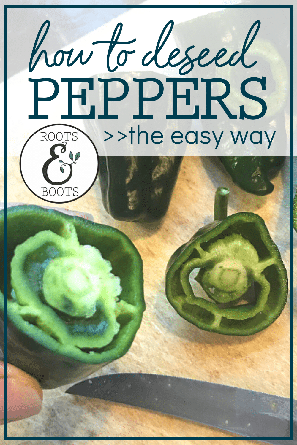 The Easiest Way To Deseed A Pepper | Roots & Boots