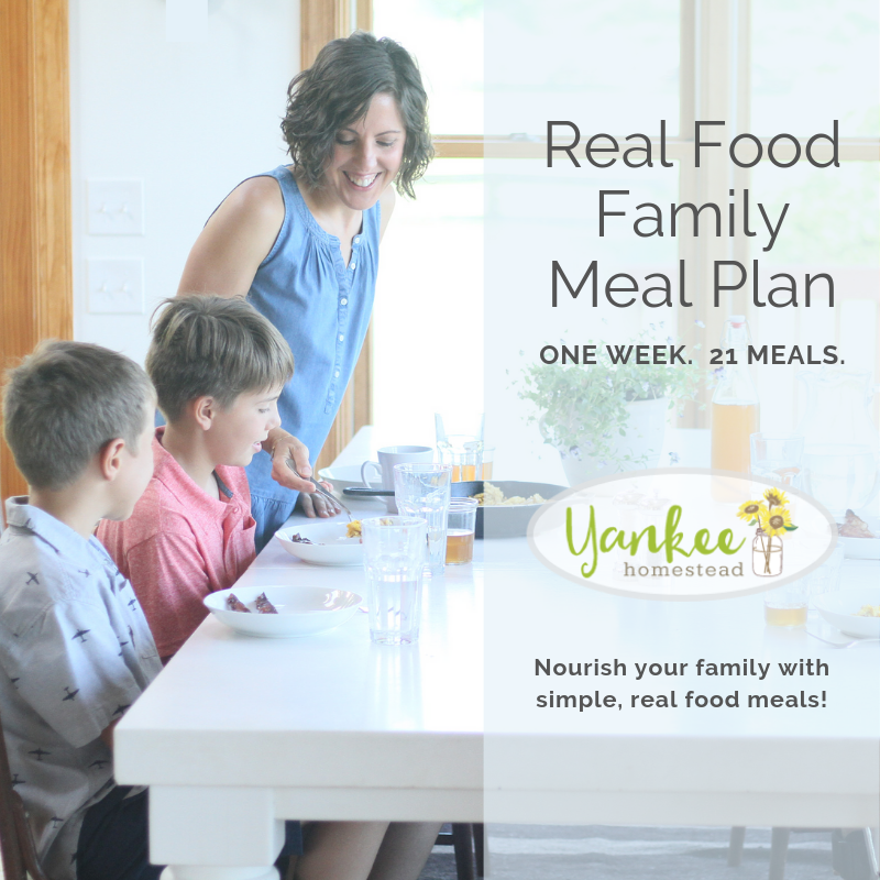 Real Food Family Meal Plan | Yankee Homestead