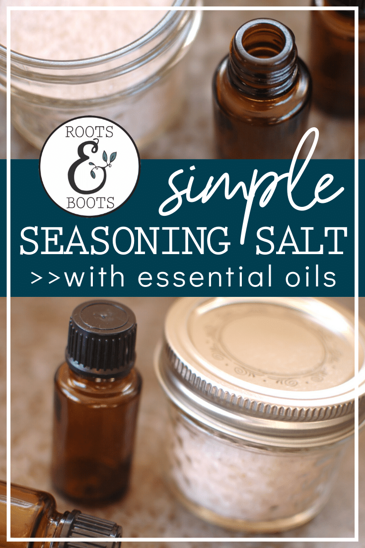 Seasoning Salt With Essential Oils   Roots & Boots