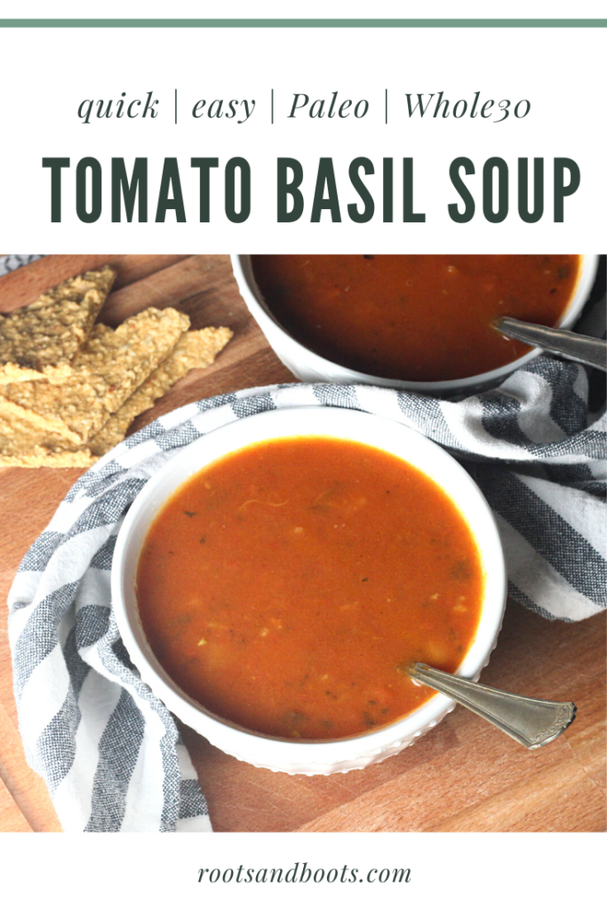 Quick and Easy Tomato Basil Soup | Roots & Boots