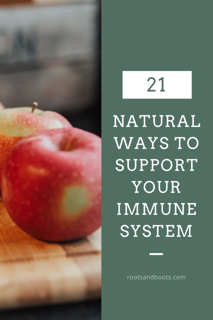 21 All-Natural Ways to Support Your Immune System | Roots & Boots
