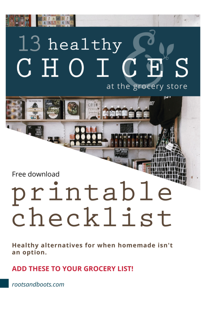 13 healthy choices at the grocery store | Roots & Boots