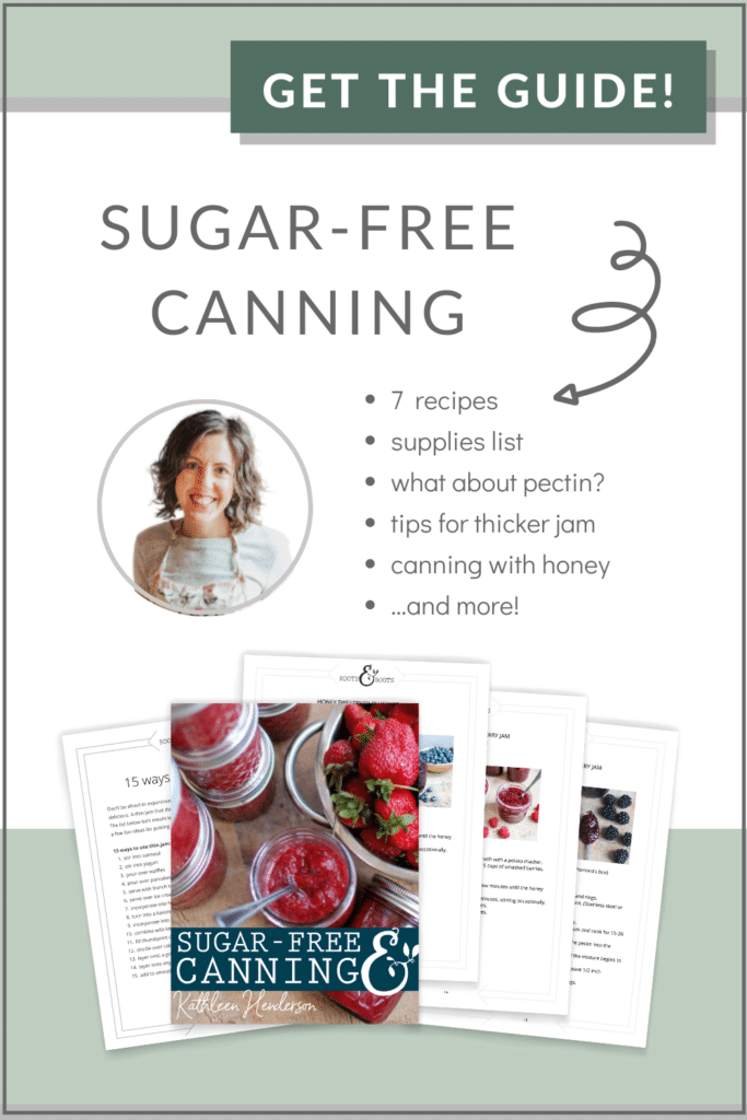 Sugar-Free Canning Guide | Roots & Boots
