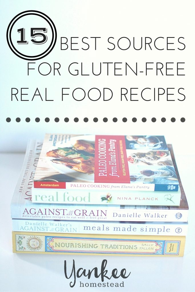 15 Best Sources for Gluten Free Real Food Recipes | Yankee Homestead