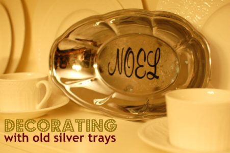 Decorating with old silver trays