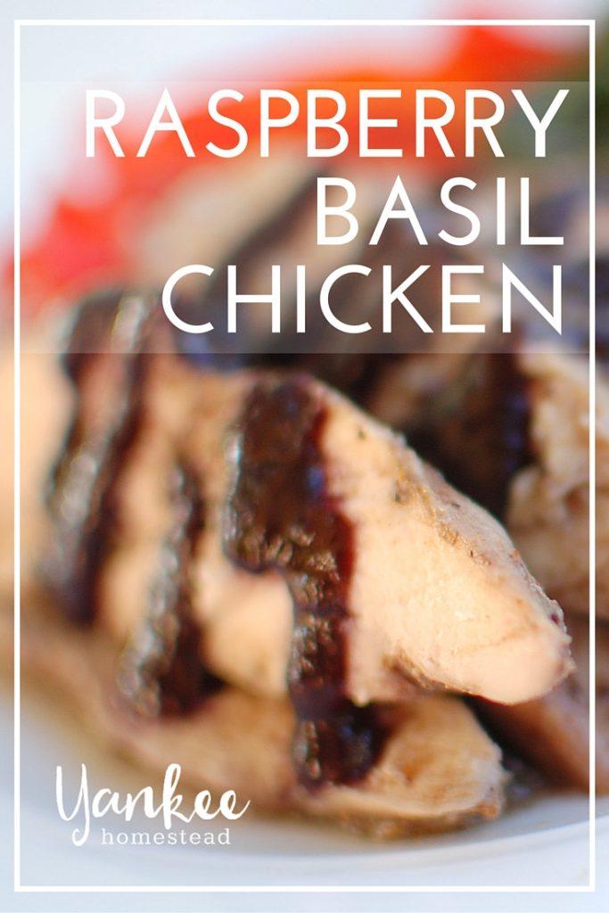 Raspberry Basil Chicken | Yankee Homestead