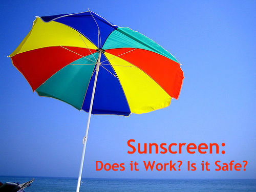 Sunscreen: Does It Work? Is It Safe?