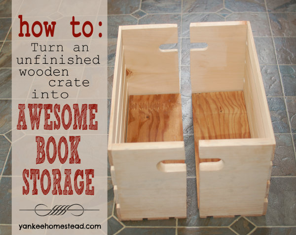 How to turn an unfinished crate into awesome book storage