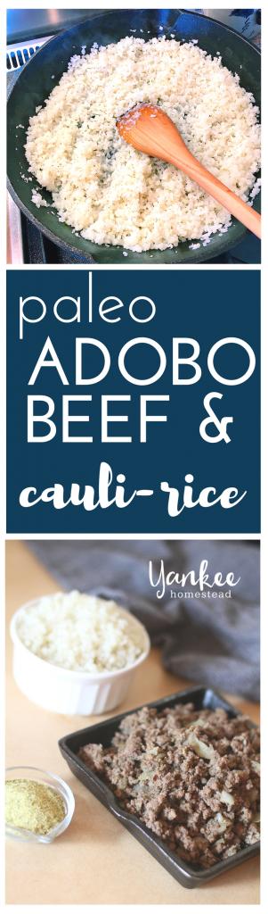 Paleo Adobo Beef with Cauli Rice | Yankee Homestead