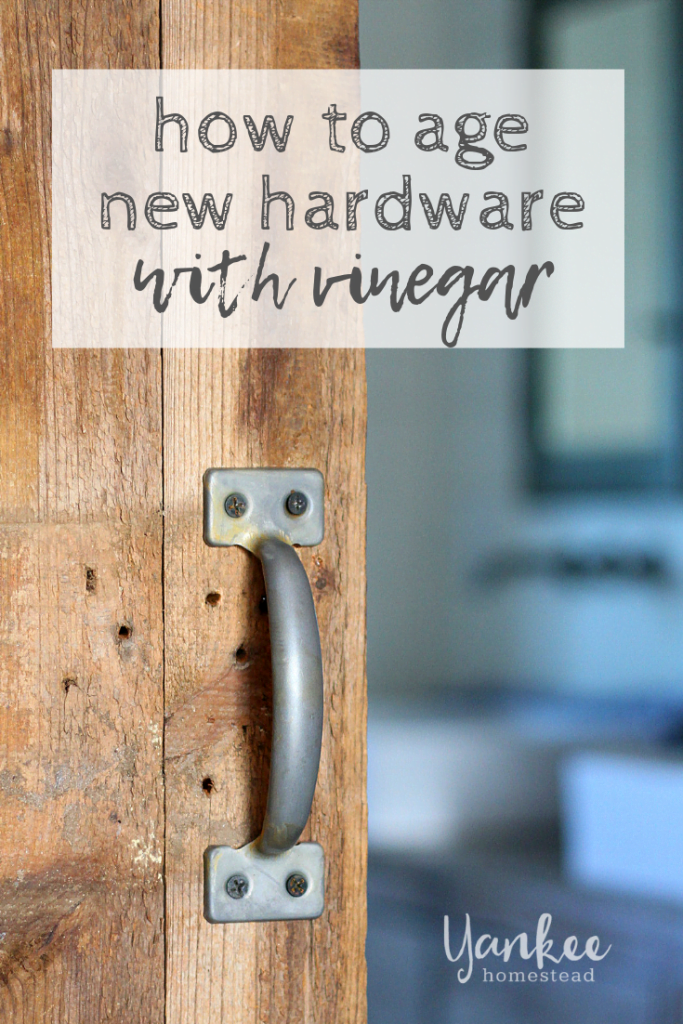 How to Age New Hardware with Vinegar | Yankee Homestead