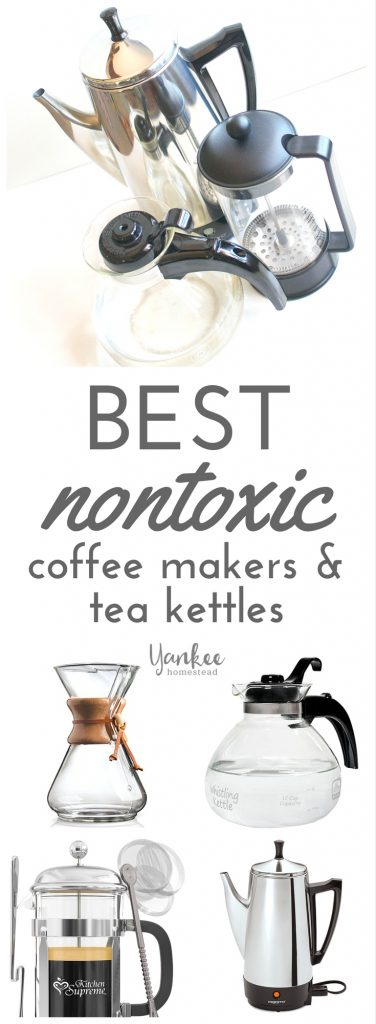 Ditch the toxins in your morning cup of joe! If you're in the market for nontoxic coffee makers and tea kettles, you'll want to consider these options.