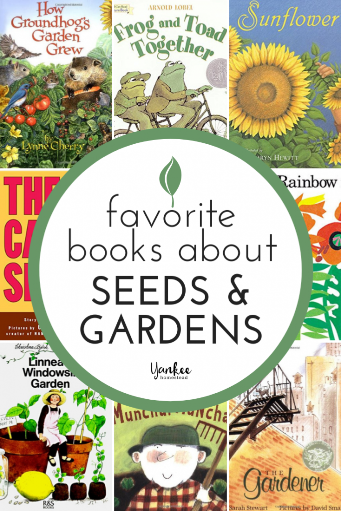Favorite Children's Books About Seeds and Gardens | Yankee Homestead