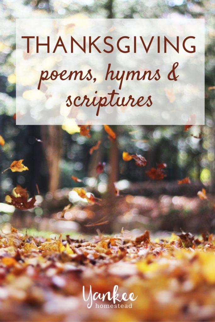 A collection of meaningful and lighthearted poems, hymns & scriptures to enjoy with your family at Thanksgiving. | Yankee Homestead