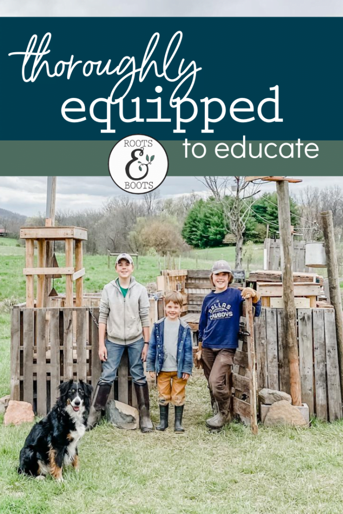 Thoroughly Equipped to Educate   Roots & Boots