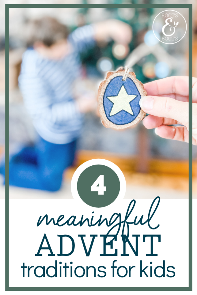 4 Meaningful Ways to Celebrate Advent with Kids | Roots & Boots