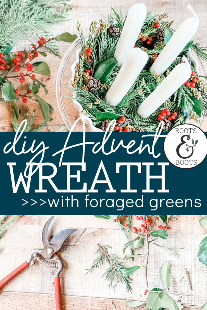 Homemade Advent Wreath with Foraged Greens | Roots & Boots