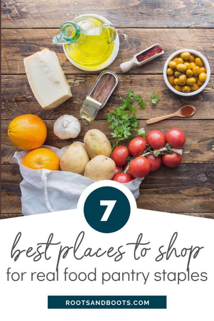 7 Best Places to Shop for Real Food Pantry Staples | Roots & Boots