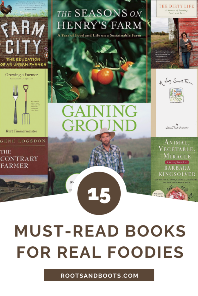 15 Must-Read Books for Real Foodies | Roots & Boots