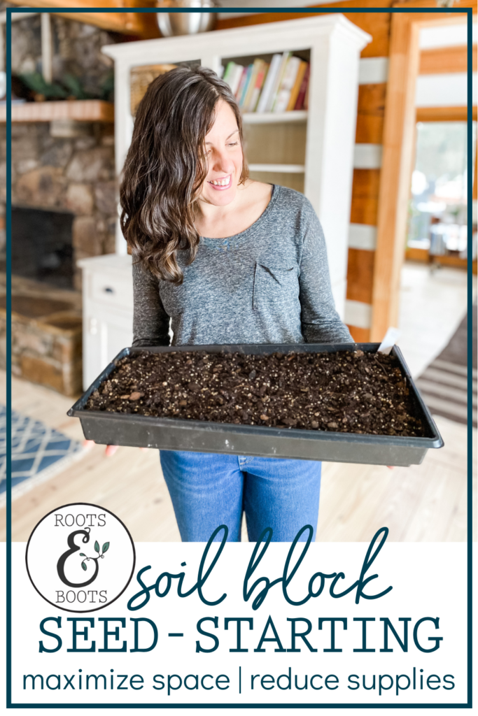 How to Start Seeds with the Soil Blocking Method | Roots & Boots