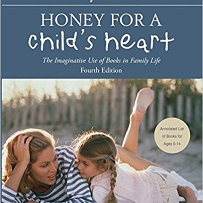 How to Choose the Best Children's Books: Honey for a Child's Heart
